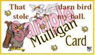Individual Mulligan Golf Excuses 1d–Darn Bird Stole My Ball!